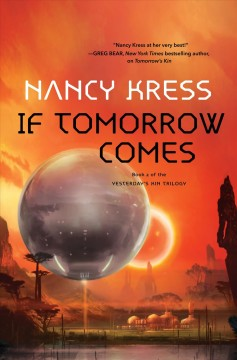 If tomorrow comes /  Nancy Kress.