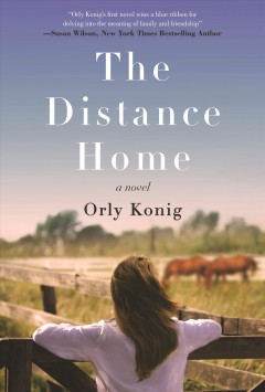 The distance home /  Orly Konig - Orly Konig