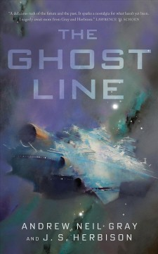 The ghost line /  Andrew Neil Gray and J.S. Herbison.
