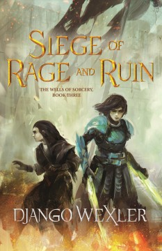 Siege of rage and ruin /  Django Wexler.