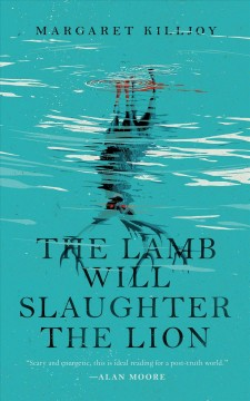 The lamb will slaughter the lion /  Margaret Killjoy. - Margaret Killjoy.