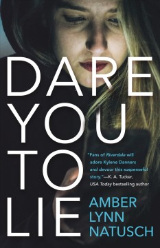 Dare you to lie /  Amber Lynn Natusch. - Amber Lynn Natusch.
