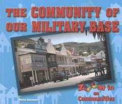The community of our military base /  Portia Summers. - Portia Summers.