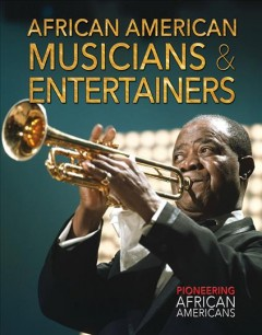 African American musicians & entertainers /  edited by Joanne Randolph. - edited by Joanne Randolph.