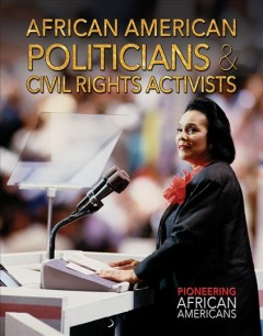 African American politicians & civil rights activists /  edited by Joanne Randolph. - edited by Joanne Randolph.