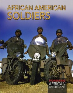 African American soldiers /  edited by Joanne Randolph. - edited by Joanne Randolph.