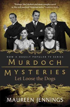 Let loose the dogs /  Maureen Jennings.