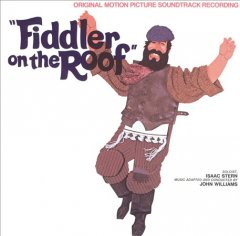 Fiddler on the roof : original motion picture soundtrack / [music by Jerry Bock ; lyrics by Sheldon Harnick]. - [music by Jerry Bock ; lyrics by Sheldon Harnick].