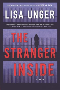 The stranger inside /  Lisa Unger. - Lisa Unger.