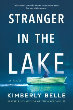Stranger in the lake /  Kimberly Belle. - Kimberly Belle.