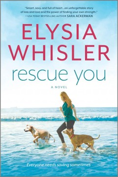 Rescue you /  Elysia Whisler.