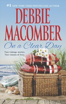 On a clear day /  Debbie Macomber. - Debbie Macomber.