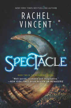 Spectacle /  New York times bestselling author Rachel Vincent. - New York times bestselling author Rachel Vincent.
