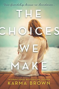 The choices we make /  Karma Brown.