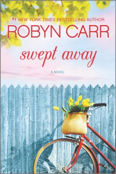 Swept away /  Robyn Carr.