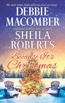 Because It's Christmas /  Debbie Macomber, Sheila Roberts.