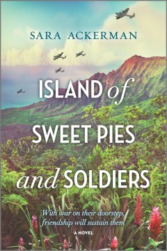 Island of sweet pies and soldiers /  Sara Ackerman. - Sara Ackerman.