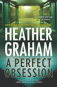 A perfect obsession /  Heather Graham. - Heather Graham.