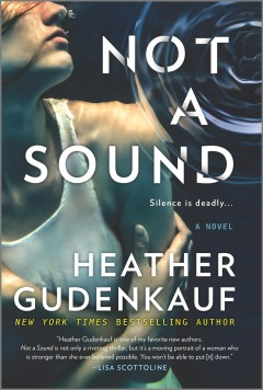 Not a sound : a novel / Heather Gudenkauf. - Heather Gudenkauf.