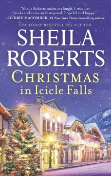 Christmas in Icicle Falls /  Sheila Roberts. - Sheila Roberts.