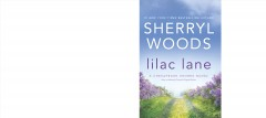 Lilac Lane : a Chesapeake Shores novel / Sherryl Woods. - Sherryl Woods.