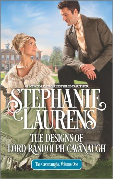 The Designs Of Lord Randolph Cavanaugh /  Stephanie Laurens. - Stephanie Laurens.