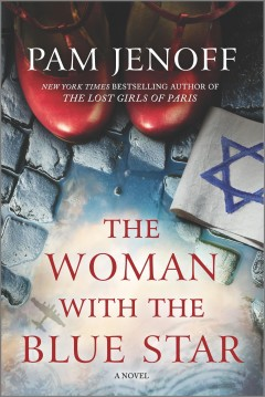 The woman with the blue star /  Pam Jenoff. - Pam Jenoff.