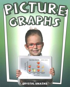 Picture graphs /  Crystal Sikkens. - Crystal Sikkens.