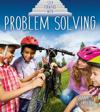 Step forward with problem solving /  Shannon Welbourn.