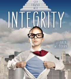 Step forward with integrity /  Shannon Welbourn. - Shannon Welbourn.