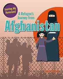 A refugee's journey from Afghanistan /  written by Helen Mason.