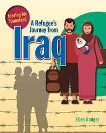 A refugee's journey from Iraq /  written by Ellen Rodger. - written by Ellen Rodger.