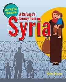 A refugee's journey from Syria /  written by Helen Mason. - written by Helen Mason.