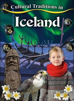 Cultural traditions in Iceland /  Cynthia O'Brien.