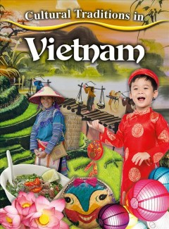 Cultural traditions in Vietnam /  Julia Labrie.