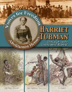 Harriet Tubman : conductor on the Underground Railroad / by Patricia Lantier.