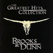The greatest hits collection /  Brooks & Dunn. - Brooks & Dunn.