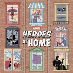 Heroes at home.  writer, Zeb Wells ; artist, Gurihiru. - writer, Zeb Wells ; artist, Gurihiru.