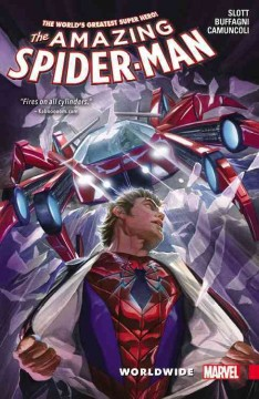 The amazing Spider-Man Volume 2, Worldwide /  writer, Dan Slott ; artist (#6-8), Matteo Buffagni ; penciler (#9-11), Giuseppe Camuncoli ; inker (#9-11), Cam Smith ; colorist, Marte Gracia ; letterers, VC's Joe Caramagna & Chris Eliopoulos.