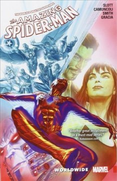 The amazing Spider-Man Volume 3, Worldwide /  Dan Slott with Christos Gage (#14-15), writers ; Giuseppe Camuncoli, penciler ; Cam Smith, inker ; Marte Gracia, colorist ; VC's Chris Eliopoulos (#12) & Joe Caramagna (#13-14), letterers. - Dan Slott with Christos Gage (#14-15), writers ; Giuseppe Camuncoli, penciler ; Cam Smith, inker ; Marte Gracia, colorist ; VC's Chris Eliopoulos (#12) & Joe Caramagna (#13-14), letterers.