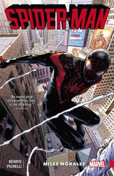 Spider-Man : Miles Morales / Brian Michael Bendis, writer ; Sarah Pichelli, artist ; Gaetano Carlucci, inking assist ; Justin Ponsor, colorist ; VC's Cory Petit, letterer. - Brian Michael Bendis, writer ; Sarah Pichelli, artist ; Gaetano Carlucci, inking assist ; Justin Ponsor, colorist ; VC's Cory Petit, letterer.