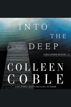 Into the deep /  Colleen Coble. - Colleen Coble.