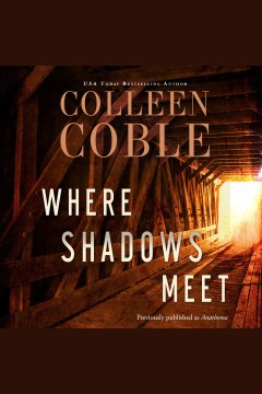 Where shadows meet /  Colleen Coble.