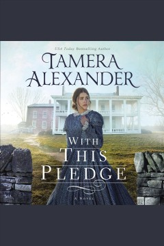 With this pledge : a novel / Tamera Alexander.