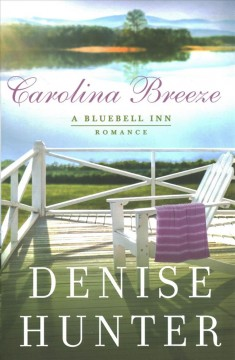 Carolina breeze /  Denise Hunter. - Denise Hunter.