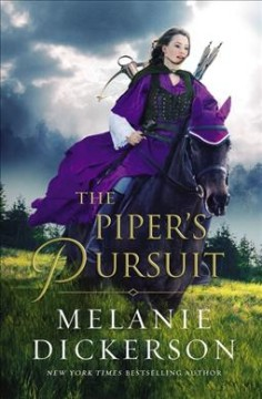 The piper's pursuit /  Melanie Dickerson. - Melanie Dickerson.