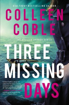 Three missing days /  Colleen Coble.