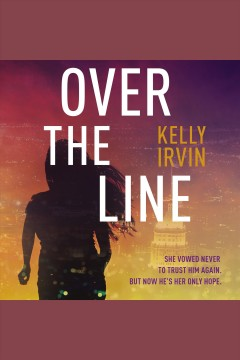 Over the Line /  Kelly Irvin.
