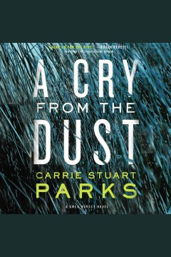 A cry from the dust /  Carrie Stuart Parks.