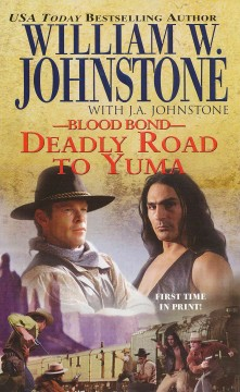 Deadly road to Yuma /  William W. Johnstone with J.A. Johnstone. - William W. Johnstone with J.A. Johnstone.
